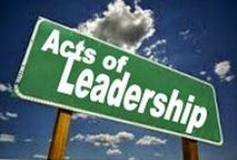 Acts of Leadership / Things I have collected that resonate with me. And all life is about leadership, isn't it?