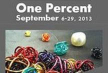 One Percent, September 6 - 29, 2013 / Art Exhibit September 6-29, 2013. Curators Greg Knott and Tamara Wilkerson. The symbolic, political, etc. 1% in our world - giving perspective to things overlooked or unnoticed.