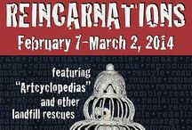 """ReIncarnations. February 7-March 2, 2014 / ReIncarnations featuring Artcyclopedias Art Show February 7-March 2, 2014. Curator Theresa Kulstad. Reborn """"discards"""" - Art created from items """"saved"""" or otherwise to be discarded."""