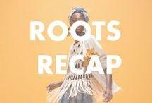 Roots Recap | Trends Verão 17'