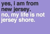 """The Real New Jersey / """"So you're from Joisey?  What exit?""""...............ummmm right. / by Christina"""