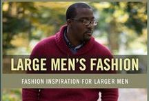 Large Men's Fashion Style / Your shirt and waist size shouldn't prevent you from displaying your own look and style. Take a look at our collection of large men's fashion for inspiration.