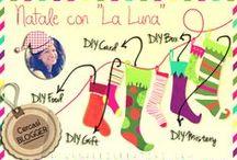"""Natale con """"La LUNA"""" / Idee, Consigli e Suggerimenti per un Natale all'insegna dell'handmade!"""