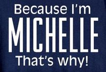 Michelle-ish / This is just a bunch of stuff that I like and can't figure out where to put it.