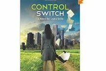CONTROL SWITCH - The Novel / My Bestselling Novel (aka my first born)