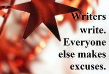 Quotes: Writing / Insight into the creative writing process.