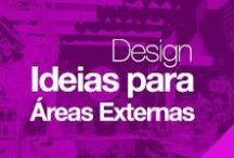 Design: Ideias para Áreas Externas