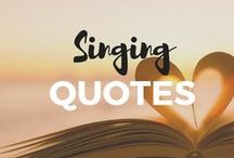 Singing Quotes / Find inspirational singing quotes to sing more and better!