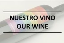 Nuestro vino / Our wine / Imágenes de nuestro vino #OrgulloWine