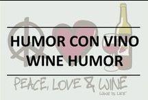 Humor con vino / Wine Humor
