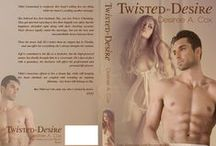 Twisted by Desire - Book 1 / My muses