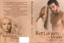 Reclaimed By Desire - Book 3 / Book 3 in the Lust, Desire, and Love Trilogy