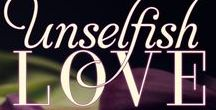 Unselfish Love / My muses for my book