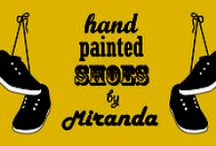 Miranda's Shoes / Hey! These are the shoes I paint for my friends and others!!