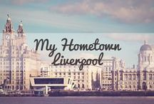 My Hometown - Liverpool / Everything about a city with a lust for life.