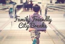Family Friendly City Breaks