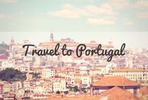 Travel to Portugal / A collection of the best tips and travel guides to help you plan your visit to Portugal