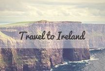 Travel to Ireland / A collection of the best tips and travel guides to help you plan your visit to Ireland