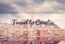 Travel to Croatia / A collection of the best tips and travel guides to help you plan your visit to Croatia