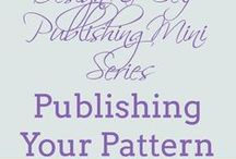 Self-Publishing Crochet/Knit Patterns / Tips and ideas for self-publishing individual crochet/knit patterns.