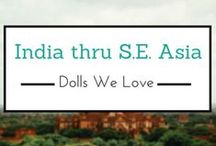 India Thru SE Asian Dolls We Love