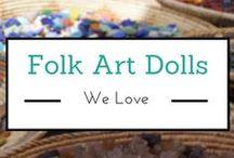 Folk Art Dolls We Love