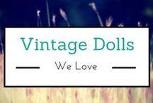 Vintage Dolls We Love