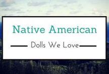 Native American Dolls We Love