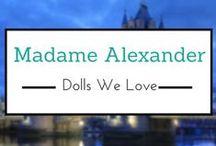 Madame Alexander Dolls We Love