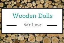 Wooden Dolls We Love