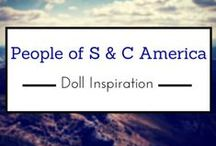 People of S. & C. America-Doll Inspiration