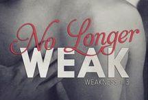 No Longer Weak / A board dedicated to No Longer Weak, book 3 in the Weakness series by Lyra Parish. #nolongerweak #weaknesstrilogy #lyraparish