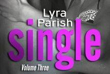 Single Volume 3 / A board dedicated to all inspiration for Single volume 3 by #lyraparish #singleserial #parkerwilliams #romancebooks