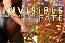 INVISIBLE FATE-Book 3 Urban Fantasy Invisible Recruits Series / Just when you thought Alex Noziak, part-shaman, part-witch might catch a break, things go from bad to worse!