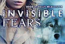 INVISIBLE FEARS- Book 1 Kelly McAllister Urban Fantasy Invisible Recruits series / In the world of the Invisible Recruits --ass-kicking women beating preternatural backsides on a regular basis, Kelly McAllister stands out. discover what drives a former Kindergarten Teacher as she faces her worst fears in deepest, darkest Africa!