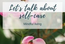Mindful living / Making conscious decisions to live a life that is kinder to yourself and the planet.