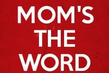 MOM'S The Word!