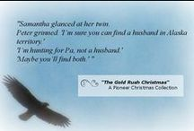 The Gold Rush Christmas / Elements of my story, The Gold Rush Christmas, as found in A Pioneer Christmas Collection