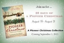 Pioneer Christmas Authors! / My eight novella-writing colleagues for A Pioneer Christmas Collection.