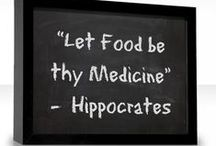 Let Food Be Your Medicine! / Good food can not only nourish the body, but sooth the soul.
