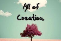 All of Creation. / by Gabriella Jaye