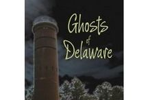 Ghosts of Delaware / Ghostly places of Kent County, Delaware - mainly Dover.