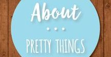About Pretty Things / About pretty things of all kinds: jewelry, bags, art, photos.