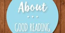 About Good Reading / Reading to learn, understand, and entertain. Great articles, lists of books, and even just good quotes.