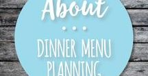 About Dinner Menu Planning / Simple and one-pot recipes for weeknight meals meal planning plans, tips, and printables.
