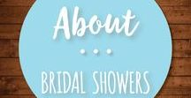 About Bridal Showers / Beautifal and fun DIY Bridal shower ideas and inspiration for themes, invitations, and decorating ideas, as well as hosting and gift ideas.