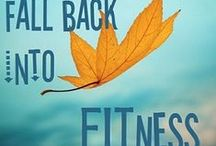 Fall into Fitness / Fall is almost here, kids are back at school, time for you to fall into fitness!