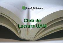 Club de lectura UAM / Las lecturas del Club y las recomendaciones y sugerencias que mencionáis en el grupo de whatsapp. Incluimos enlaces a la UAM cuando están disponibles.