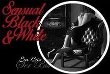 BP-Sensual B&W / Sensuality is the step before the eroticism