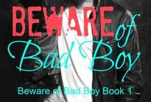 Beware of Bad Boy Series / The Beware of Bad Boy contemporary mature young adult romance book series. Books include Beware of Bad Boy, Danger! Bad Boy and Toxic Bad Boy. By April Brookshire